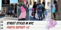 STREET STYLES NYC  PHOTO REPORT #2