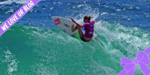 WE LOVE UR BLOG : ROXY PRO GOLD COAST // LAY DAYS