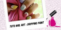 "BEAUTY : NAIL ART TUTO ""DRIPPING PAINT"""